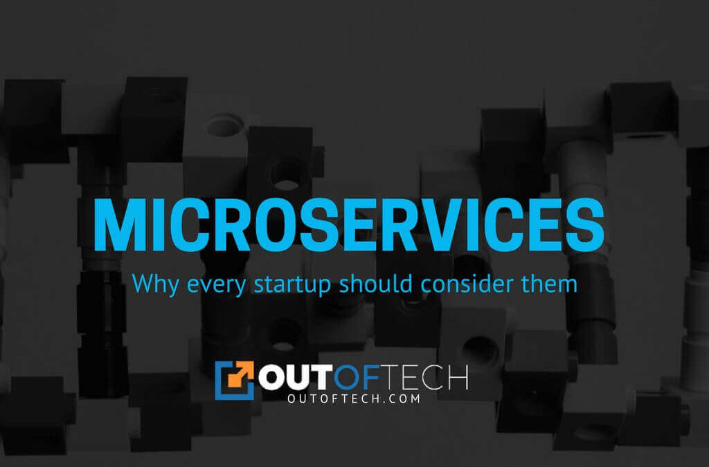 Microservices and why every startup should consider them