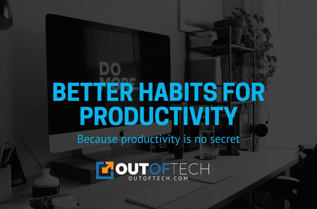 Better habits for productivity