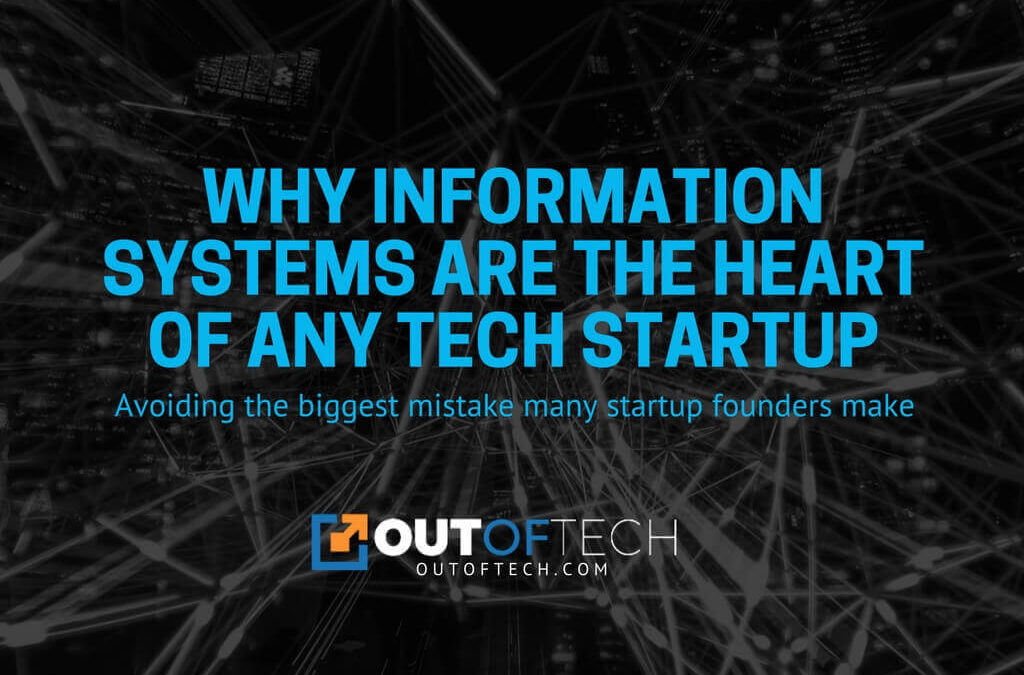 Why information systems are the heart of any tech startup