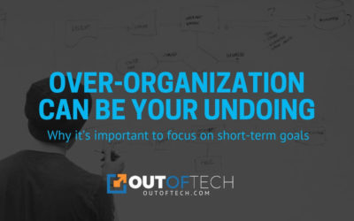 Over-organization can be your undoing
