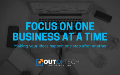 Focus on one business at a time