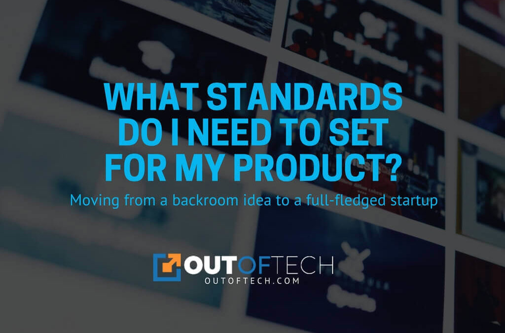 What standards do I need to set for my product?