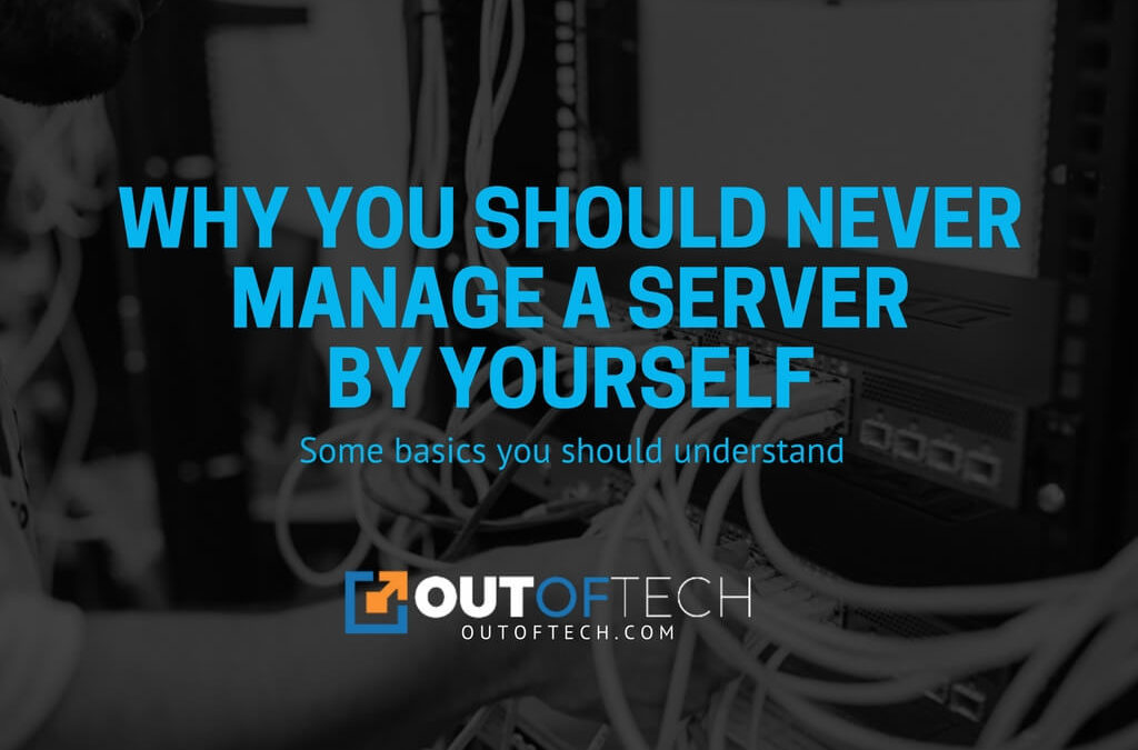 Why you should never manage a server by yourself