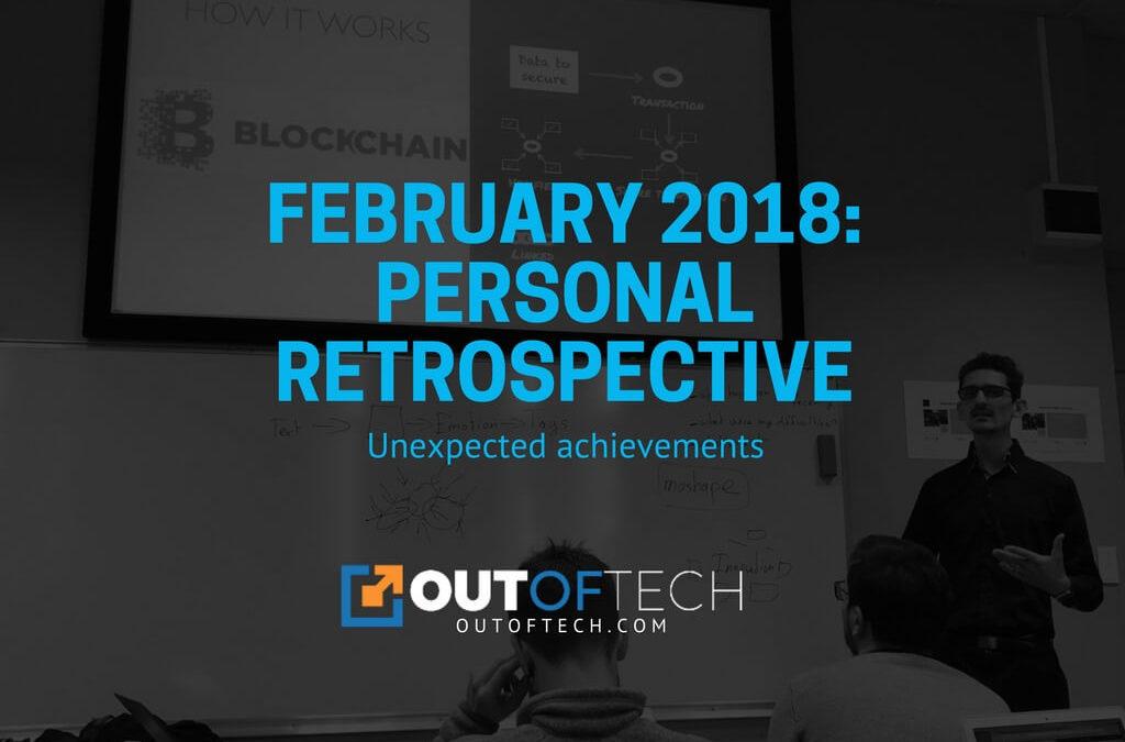 February 2018: Personal retrospective