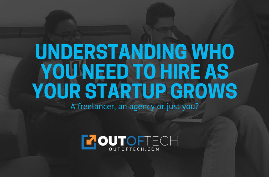 Understanding who you need to hire as your startup grows