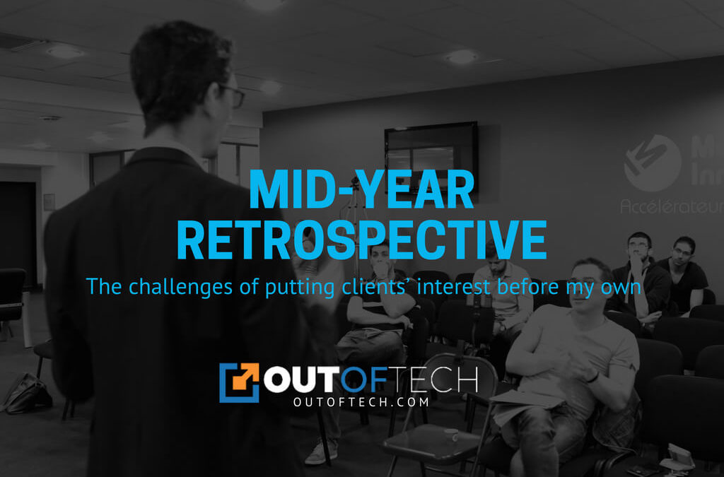 Mid-year retrospective: The challenges of putting clients' interest before my own