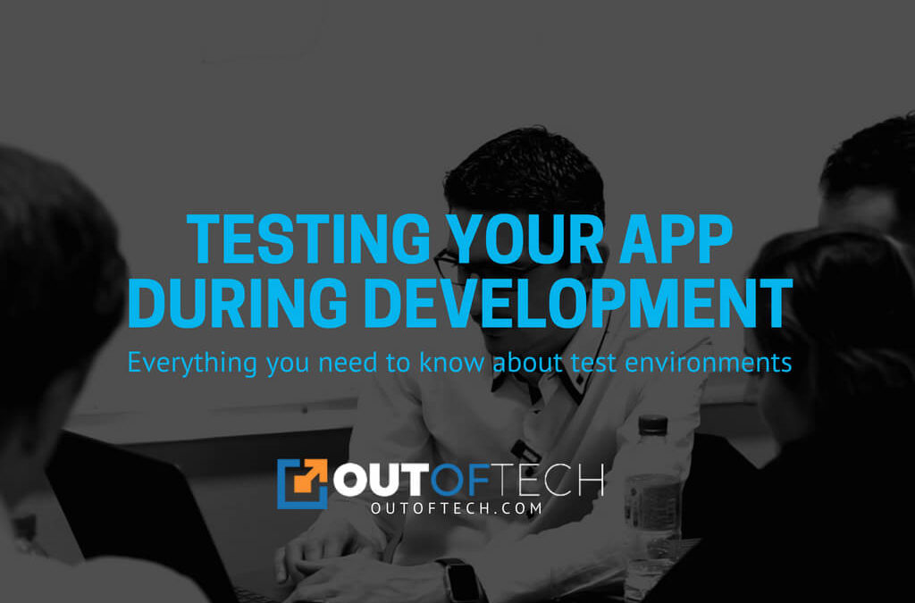 Testing your app during development