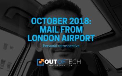 October 2018: Personal retrospective
