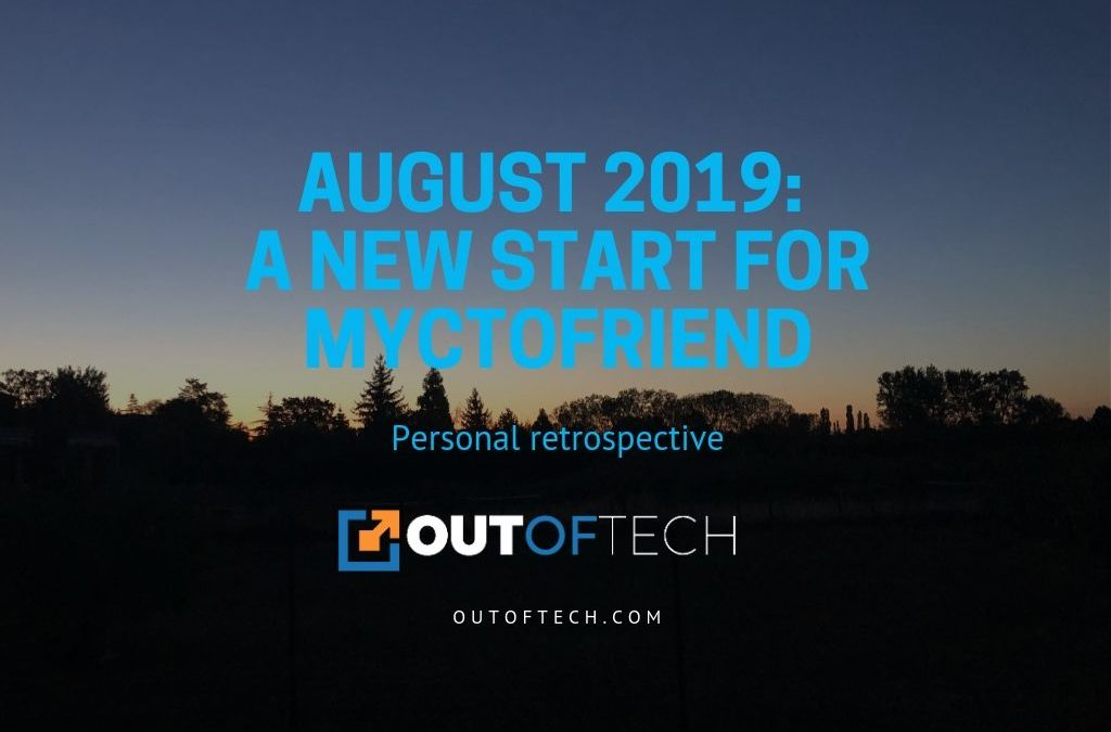 August 2019: Personal retrospective