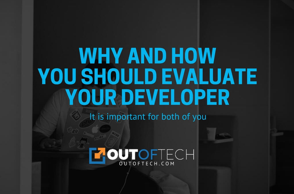 Why and how you should evaluate your developer