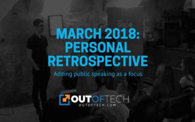 March 2018: Personal retrospective