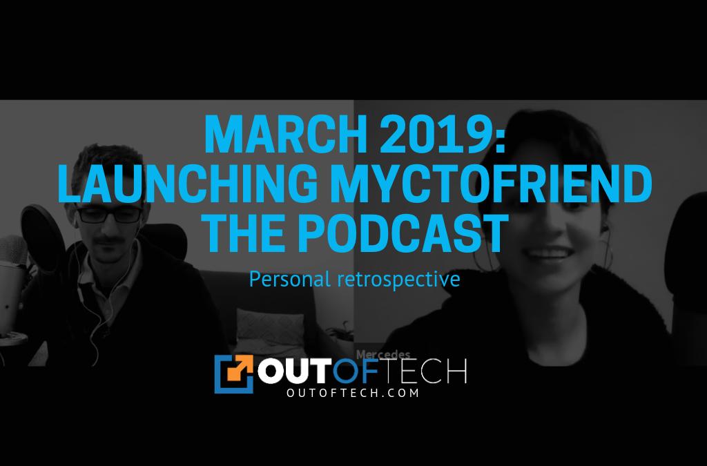 March 2019: Personal retrospective