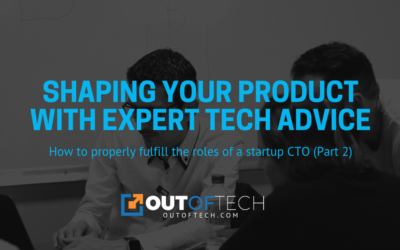 Shaping your product with expert tech advice