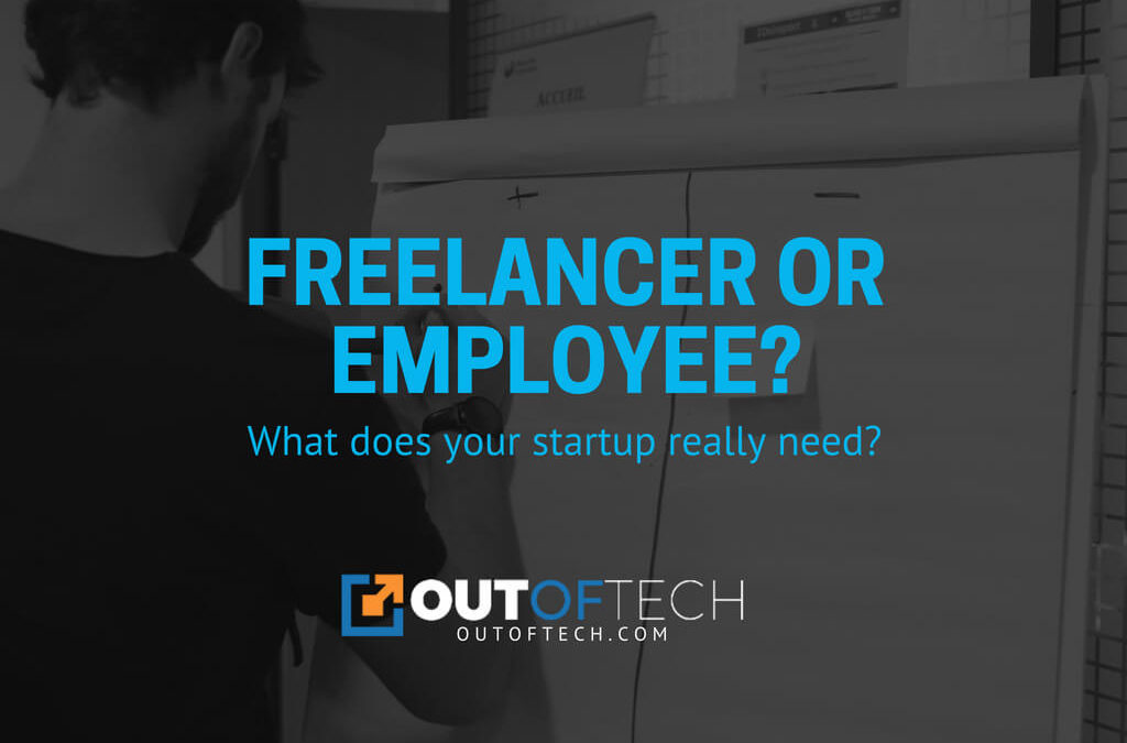 Freelancer or employee? What does your startup really need?
