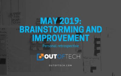 May 2019: Personal retrospective