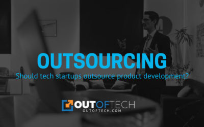 Outsourcing: Should tech startups outsource product development?