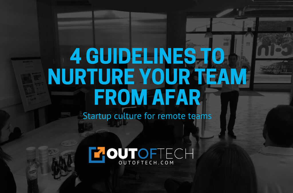 4 Guidelines to nurture your team from afar