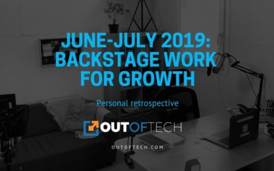 June – July 2019: Personal retrospective