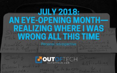 July 2018: Personal retrospective