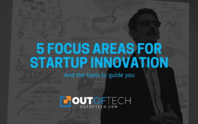 5 Focus areas for startup innovation