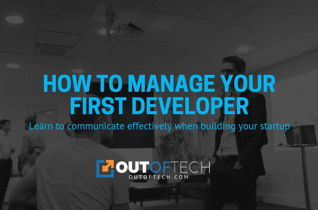 How to manage your first developer