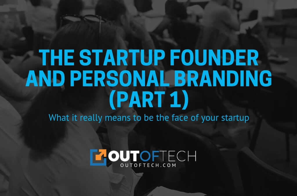 The startup founder and personal branding (Part 1)